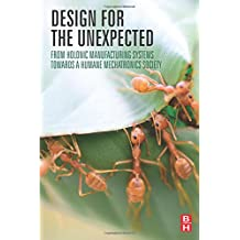 Design for the Unexpected: From Holonic Manufacturing Systems towards a Humane Mechatronics Society