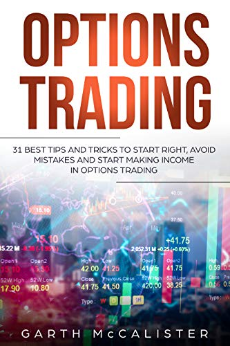 Options Trading: 31 Best Tips and Tricks to Start Right, Avoid Mistakes, and Start Making Income with Options Trading