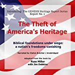 The Theft of America's Heritage: Biblical Foundations Under Siege: A Nation's Freedoms Vanishing: The GENESIS Heritage Report, Book 1 | Russ Miller,Jim Dobkins - contributor