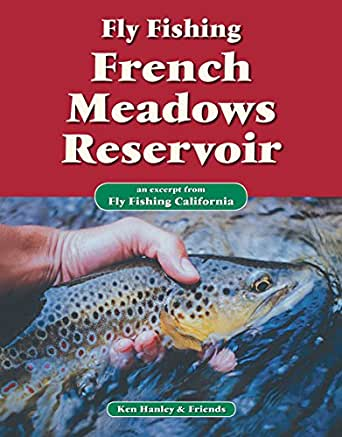 Fly Fishing French Meadows Reservoir An