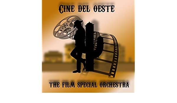Cine del Oeste by The Film Special Orchestra on Amazon Music - Amazon.com
