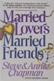 Married Lovers, Married Friends, Steve Chapman and Annie Chapman, 1556610475