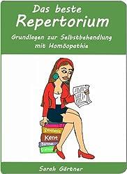 Das beste Repertorium. Illustrierte Grundlagen zur Selbstbehandlung mit Homöopathie