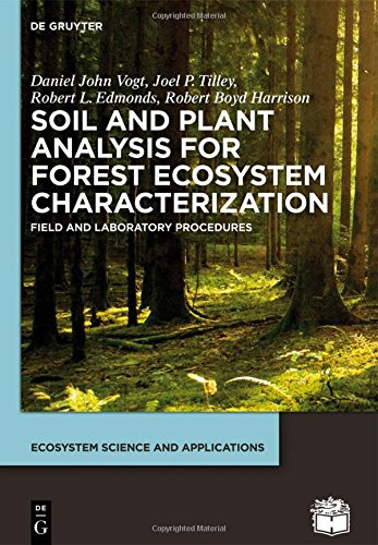 Soil and Plant Analysis for Forest Ecosystem Characterization (Ecosystem Science and Applications)