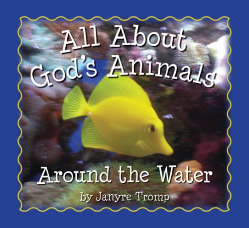 Download All About God's Animals-Around the Water pdf