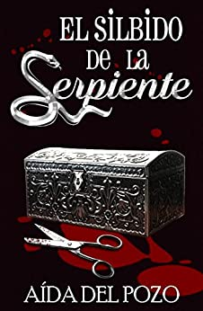 El silbido de la serpiente: LA NOVELA QUE LOS LECTORES HAN COMPARADO CON EL SILENCIO DE LOS CORDEROS O PSICOSIS... (Spanish Edition) by [Del Pozo, Aída]