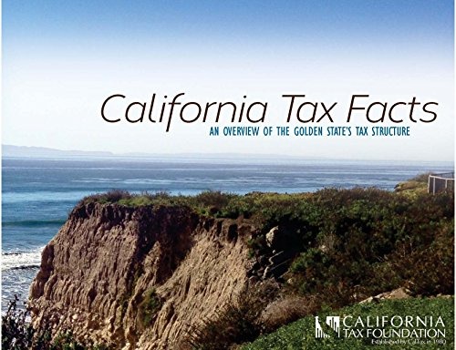 California Tax Facts: An Overview of the Golden State's Tax Structure (Second Edition)