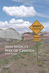 Iron Addict's Way of Change