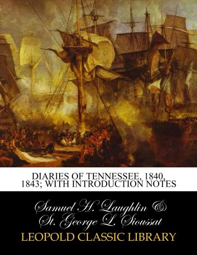 Diaries of Tennessee, 1840, 1843; with introduction notes