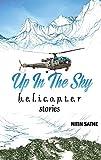 Up In The Sky- h.e.l.i.c.o.p.t.e.r stories