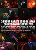 24 HOUR KARATE SCHOOL JAPAN COUNTDOWN RELEASE LIVE! [DVD]