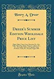 Amazon / Forgotten Books: Dreer s Summer Edition Wholesale Price List Plants, Palms, Ferns, Cycas, Drac nas, Etc., Etc. Bulbs, Hyacinths, Tulips, Narcissus, Liliums, Etc., . Tools, Etc., Etc July - August 1899 (Henry A Dreer)