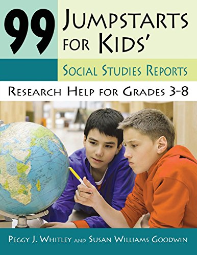 99 Jumpstarts for Kids' Social Studies Reports: Research Help for Grades 3-8