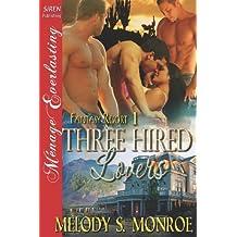 Three Hired Lovers [Fantasy Resort 1] (Siren Publishing Menage Everlasting)