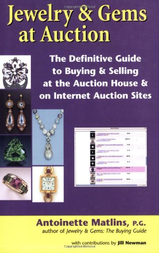 Jewelry & Gems at Auction: The Definitive Guide to Buying & Selling at the Auction House & on Internet Auction Sites from Brand: GemStone Press