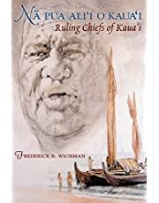 Na Pua Alii o Kauai: Ruling Chiefs of Kauai