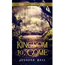 The Kingdom to Come: Book 1 - A Great Light: (A Young Adult Historical Christian Fantasy)