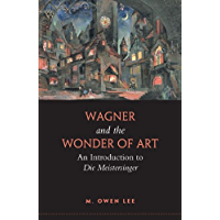Wagner and the Wonder of Art: An Introduction to Die Meistersinger book cover