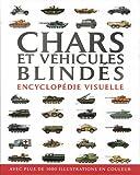 Chars et véhicules blindés : Encyclopédie visuels