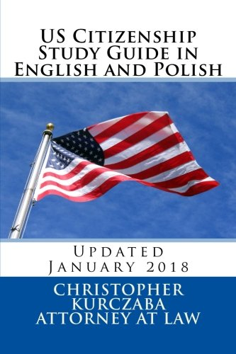 US Citizenship Study Guide in English and Polish: Presented by the Kurczaba Law Offices (English and Polish Edition)