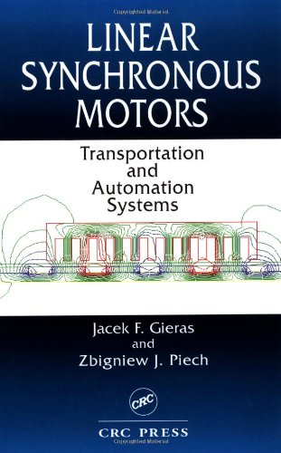 Linear Synchronous Motors: Transportation and Automation Systems (Electric Power Engineering Series)