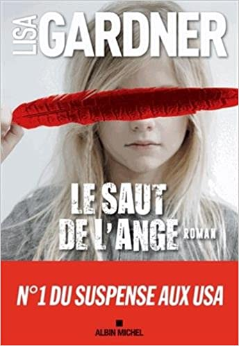 Le Saut De L Ange French Edition Lisa Gardner Albin