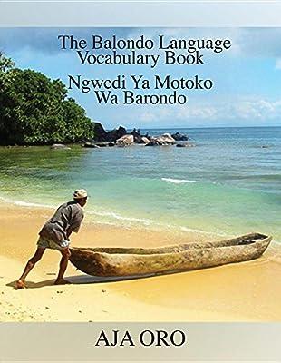 The Balondo Language Vocabulary Book: Ngwedi YA Motoko Wa Barondo