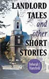 Landlord Tales and Other Short Stories, Deborah J. Mansfield, 1481742345