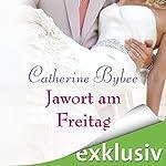 Jawort am Freitag (Eine Braut für jeden Tag 3) | Catherine Bybee