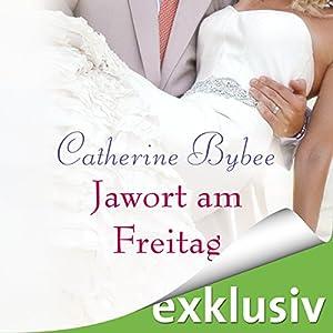 Jawort am Freitag (Eine Braut für jeden Tag 3) Hörbuch