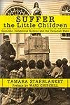 Suffer the Little Children: Genocide,...