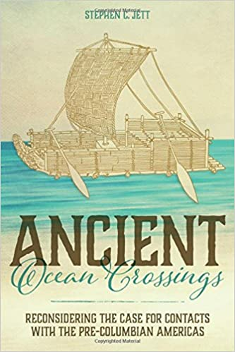 fc6035f691f22 Amazon.com  Ancient Ocean Crossings  Reconsidering the Case for Contacts  with the Pre-Columbian Americas (9780817319397)  Stephen C. Jett  Books