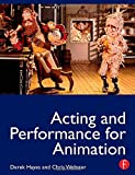 Acting and Performance for Animation by Hayes Derek Webster Chris (2013-02-20) Paperback