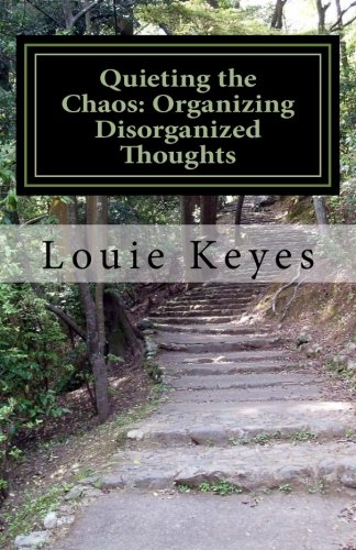 Quieting the Chaos: Organizing Disorganized Thoughts
