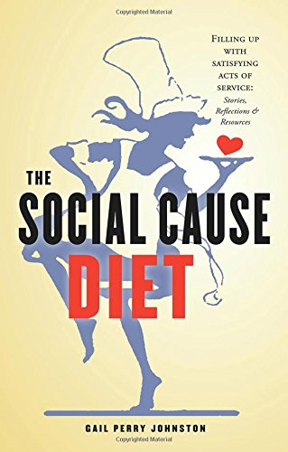 The Social Cause Diet: Filling Up with Satisfying Acts of Service ebook