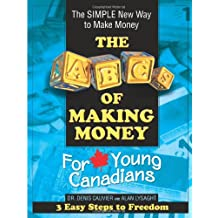 ABCs of Making Money for Young Canadians: 3 Easy Steps to Freedom
