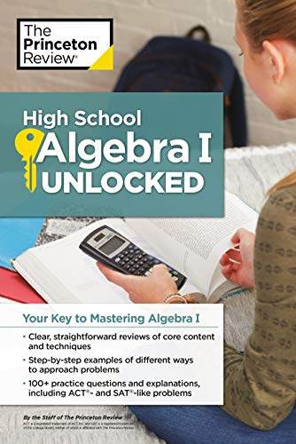 High School Algebra I Unlocked: Your Key to Mastering Algebra I (High School Subject Review) (Elementary Algebra And Functions Worksheets With Answers)