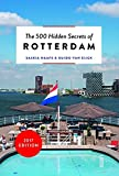 The 500 Hidden Secrets of Rotterdam Revised and Updated