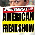 American Freak Show: The Completely Fabricated Stories of Our New National Treasures | Willie Geist