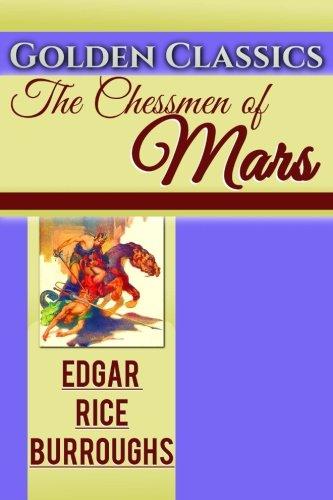 Read Online The Chessmen of Mars (Golden Classics) (Volume 31) ebook
