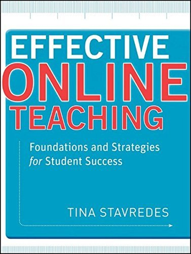 Effective Online Teaching: Foundations and Strategies for Student Success by Tina Stavredes (2011-07-20)