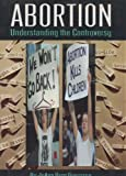 img - for Abortion: Understanding the Controversy (Pro/Con) book / textbook / text book