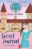 Ella at Eden #2: The Secret Journal