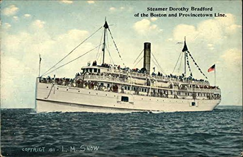 Dorothy Line (Steamer Dorothy Bradford of the Boston and Provincetown Line Steamers Original Vintage Postcard)