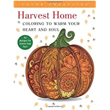 Harvest Home: Coloring to Warm Your Heart and Soul