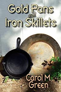 Gold Pans and Iron Skillets