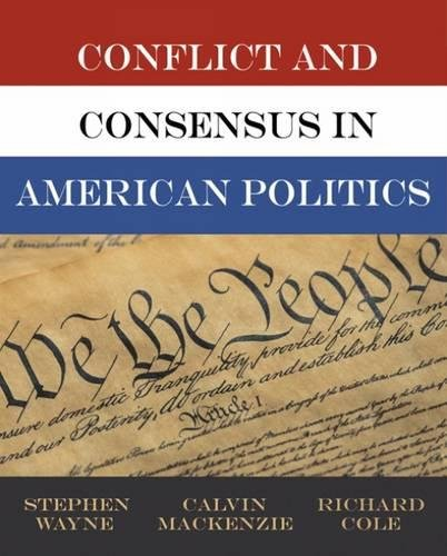 Conflict and Consensus in American Politics (Available Titles CengageNOW)