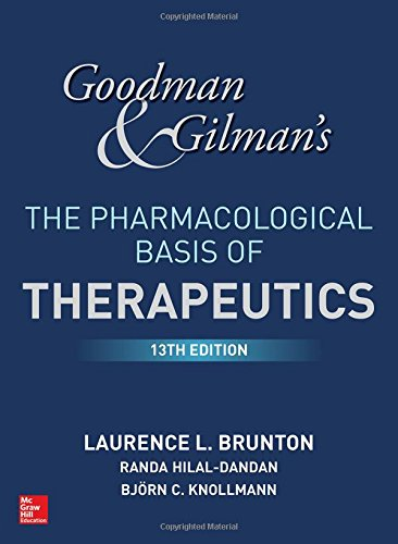 1259584739 - Goodman and Gilman's The Pharmacological Basis of Therapeutics, 13th Edition