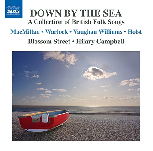 Hilary Campbell/ Blossom Street Down by the Sea-British Folk Songs Other Choral Music