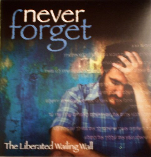 Never Forget (Wailing Wall)